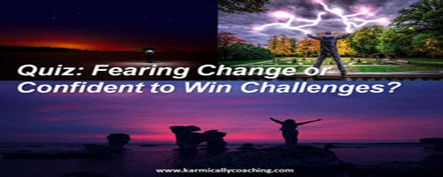 Quiz: Fearing Change or Confident to Win Challenges?