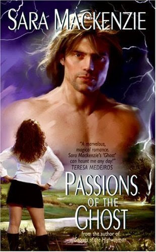 Passions of the Ghost (Immortal Warriors) by Sara Mackenzie