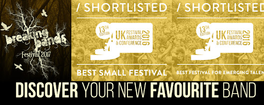 BREAKING BANDS FESTIVAL – ANOTHER SHORTLIST AWARD: BEST FESTIVAL FOR EMERGING TALENT!