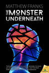 The Monster Underneath