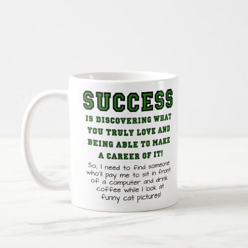 True success is discovering... | Funny Coffee Mug