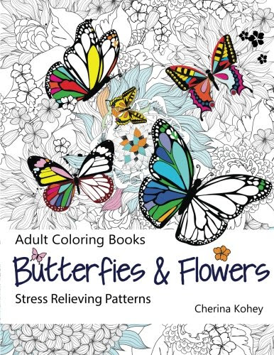 Adult Coloring Book Butterflies And Flowers Stress Relieving Patterns