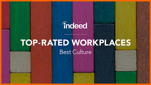 Top-Rated Workplaces: Culture - Indeed Blog