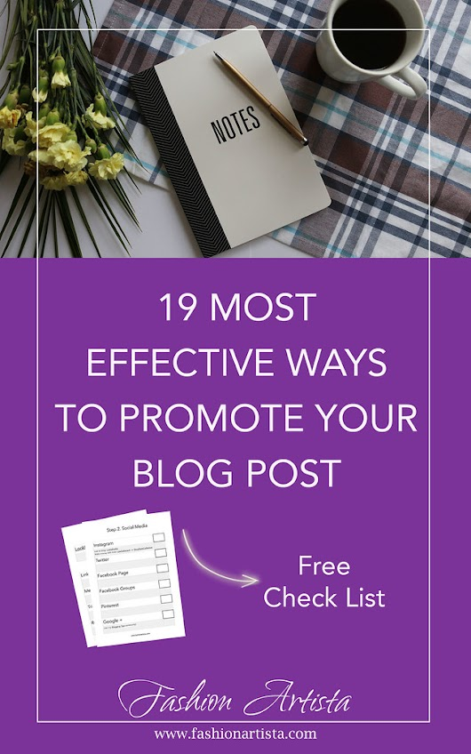 19 MOST EFFECTIVE WAYS TO PROMOTE YOUR BLOG POST - Fashion Artista