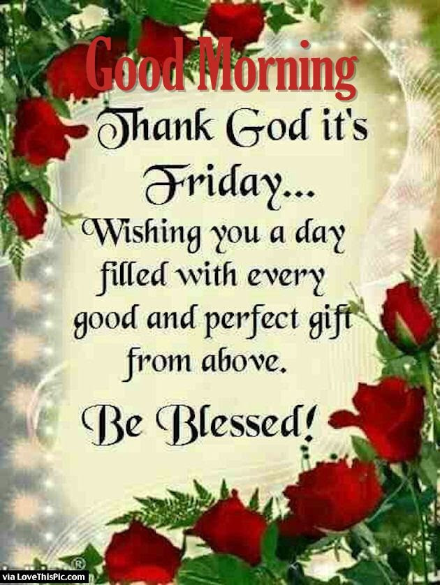Good Morning Thank God Its Friday Pictures Photos And Images For