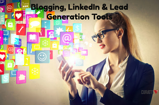 12 Tools To Improve Your Blogging, LinkedIn & Lead Generation
