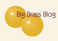 Big Brass Blog