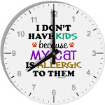 """I Don't Have Kids - Cat 8"""" Round Wall Clock with Numbers"""