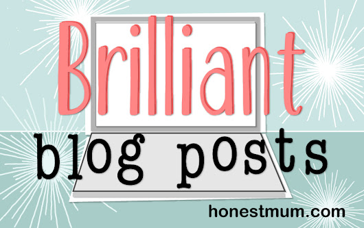 Brilliant Blog Posts 22 December 2016 l Honest Mum
