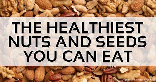 What Are the Healthiest Nuts and Seeds?