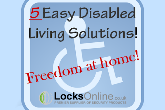 5 Easy Disabled living solutions