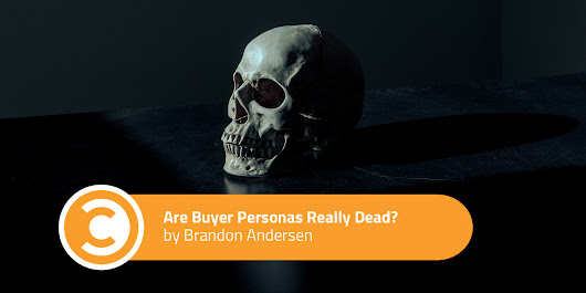 Are Buyer Personas Really Dead? | Convince & Convert