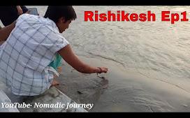 Rishikesh Ep 1 | RIshikesh First Day , Find  Hostel, Parmarth Niketan, M...