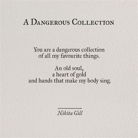 Soulmate Quotes :  You are a dangerous collection of all
