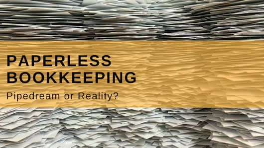 Paperless Bookkeeping: Pipedream or Reality in a Quickbooks World