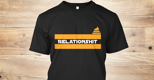 Relationshit T-Shirt