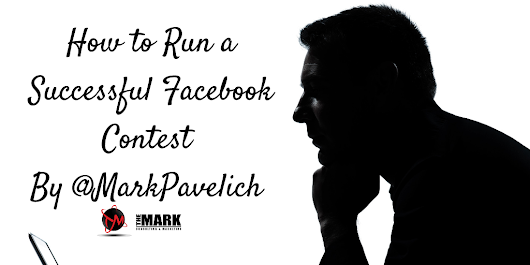How to Run a Successful Facebook Contest - The Mark Consulting