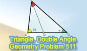 Problem 511: Triangle, Double Angle, Angle Bisector, Measure, Mind Map.