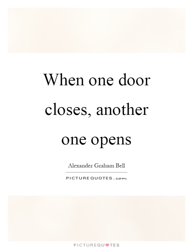 When One Door Closes Another One Opens Picture Quotes