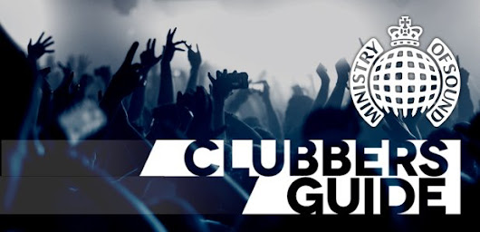 Clubbers Guide with Ministry of Sound | Friday 4pm-7pm