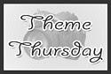 Theme Thursdays