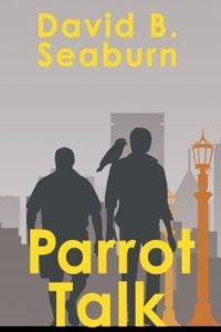 Parrot Talk by David B. Seaburn