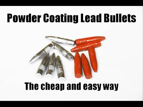 Powder Coating Lead Bullets The Fast And Easy Way