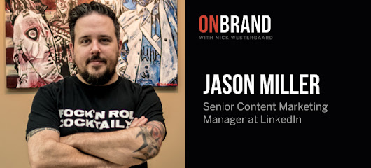 How to Rock Your Brand's Content on LinkedIn with Jason Miller - Brand Driven Digital