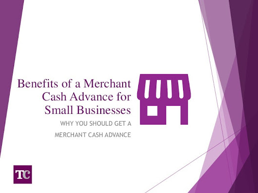 Merchant Cash Advance benefits for a small business