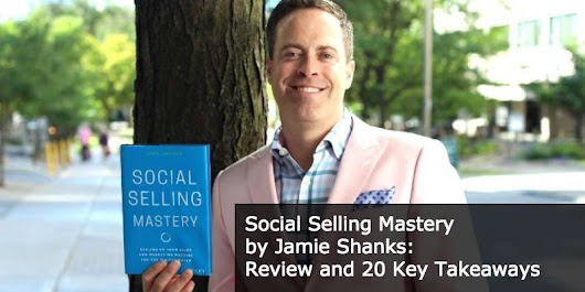 Social Selling Mastery by Jamie Shanks: Book Review and 20 Point Summary | Anders Pink