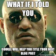 Let Google Title Your Next Blog Post
