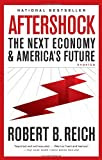 Aftershock: The Next Economy and America's Future (Vintage)