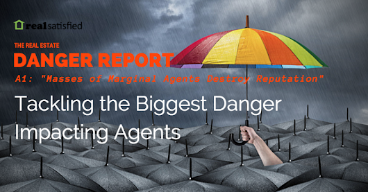 The DANGER Report: Let's Start To Tackle The Biggest Danger Impacting Agents