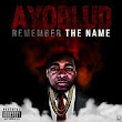 AyoBlud - Remember The Name - Download and Stream | Audiomack