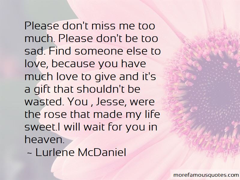 Dont Miss Me Too Much Quotes Top 1 Quotes About Dont Miss Me Too