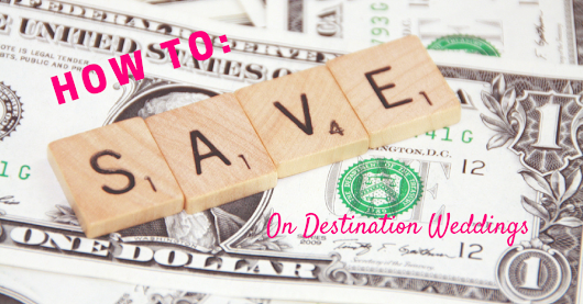 6 Ways to Save for your Destination Wedding
