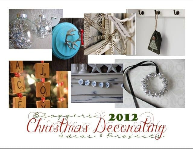 Bloggers 2012 Christmas Decorating Ideas amp; Projects / DIY Christmas
