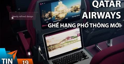 TIN MÁY BAY #19: Qatar Airways giới thiệu ghế hạng phổ thông mới | Yêu Máy Bay