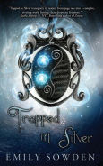 Title: Trapped in Silver, Author: Emily Sowden