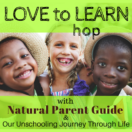 Love to Learn Blog Hop 23 - Natural Parent Guide