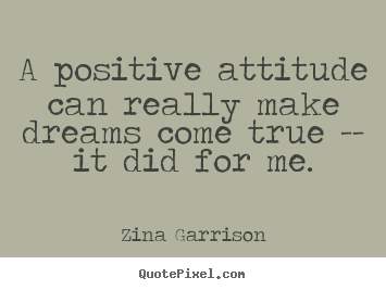 Inspirational Quote A Positive Attitude Can Really Make Dreams