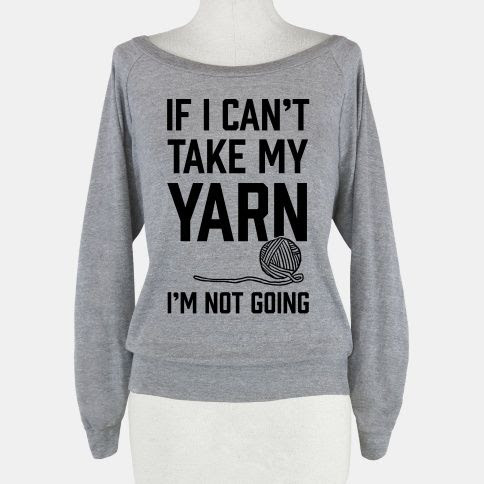If+I+Can't+Take+My+Yarn.+I'm+Not+Going