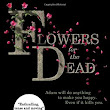 Flowers For The Dead - A TBC Review