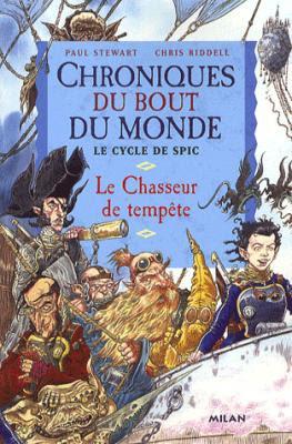 Couverture Chroniques du bout du monde, Le Cycle de Spic, tome 2 : Le Chasseur de tempête