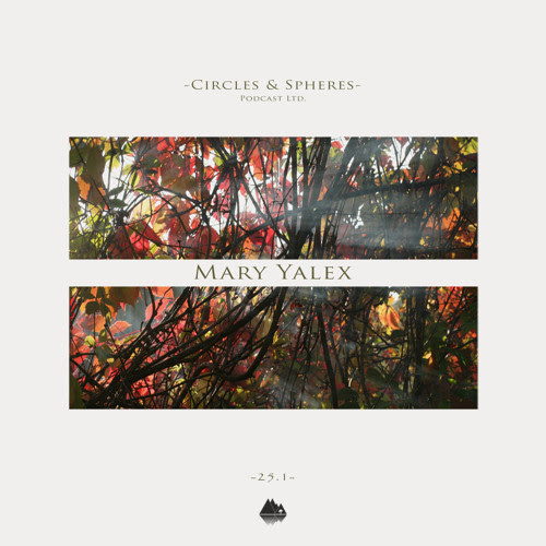 [C&SPL025.1] mary yalex by Circles & Spheres