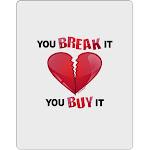 You Break It You Buy It Heart Aluminum Dry Erase Board