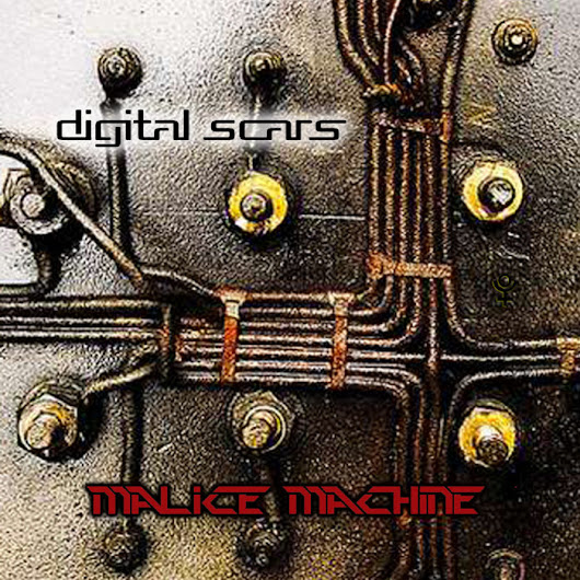 Digital Scars, by Malice Machine