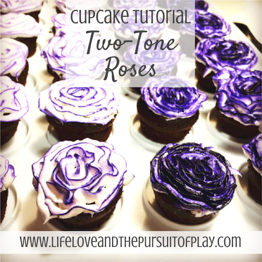 Cupcake Tutorial - How to Make 2 Tone Rose Cupcakes (with Video) - Life, Love and the Pursuit of Play