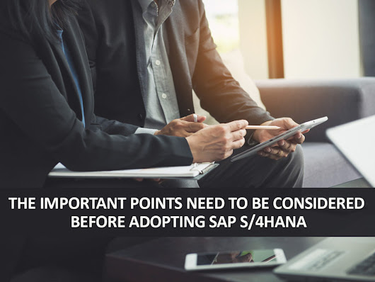 The important points need to be considered before adopting SAP S/4HANA - Zarantech