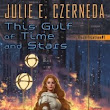 Coming Soon: This Gulf of Time and Stars by Julie E. Czerneda